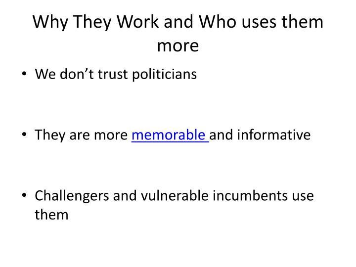 Why They Work and Who uses them more