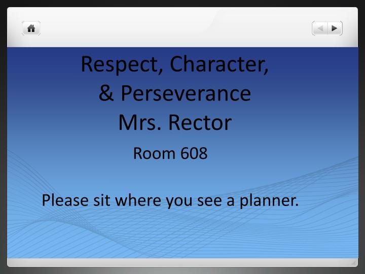 respect character perseverance mrs rector n.