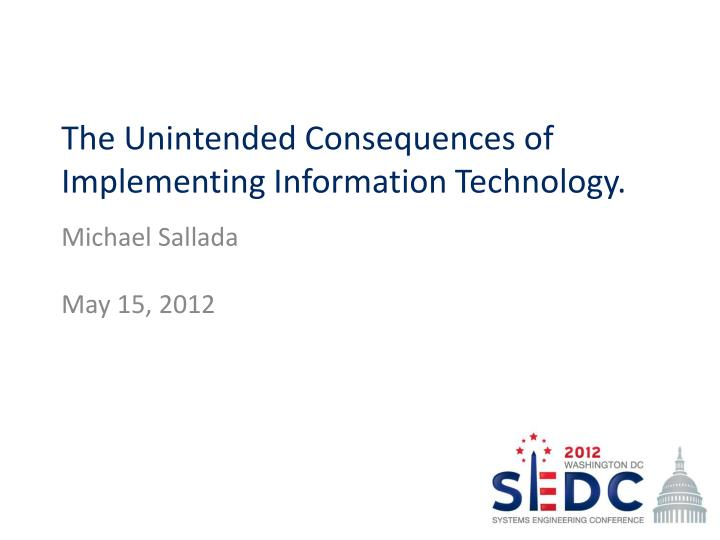 the unintended consequences of implementing information technology n.