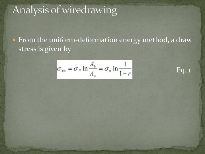 Analysis of wiredrawing
