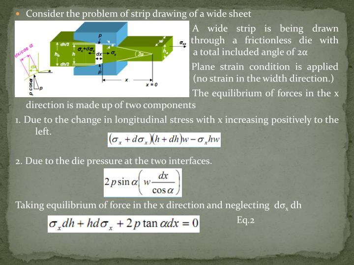 Consider the problem of strip drawing of a wide sheet
