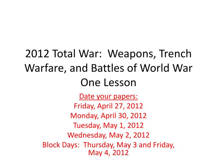 2012 total war weapons trench warfare and battles of world war one lesson n.