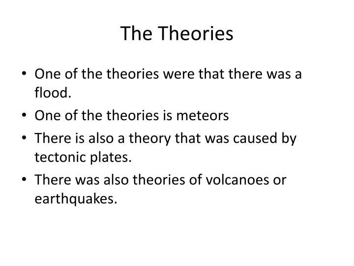The theories