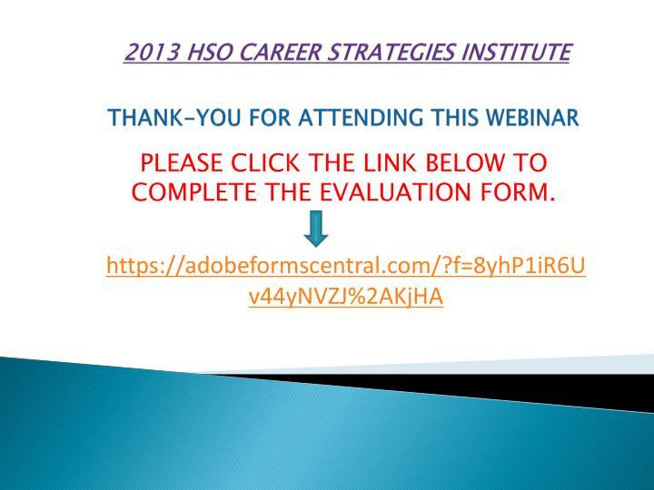 2013 HSO CAREER STRATEGIES INSTITUTE