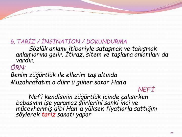 6. TARİZ / İNSİNATİON / DOKUNDURMA