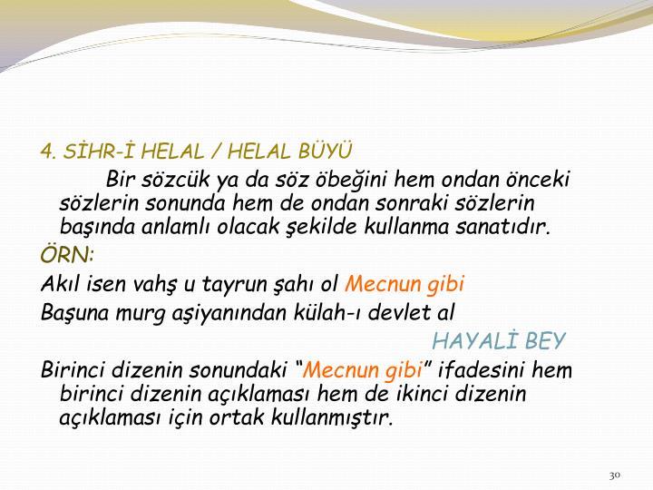 4. SİHR-İ HELAL / HELAL BÜYÜ
