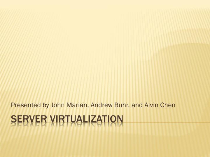 presented by john marian andrew buhr and alvin chen n.