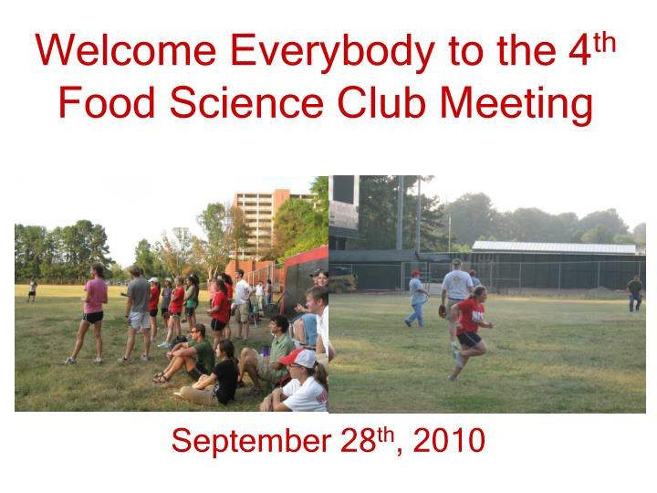 welcome everybody to the 4 th food science club meeting n.