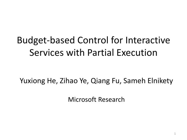 budget based control for interactive services with partial execution n.