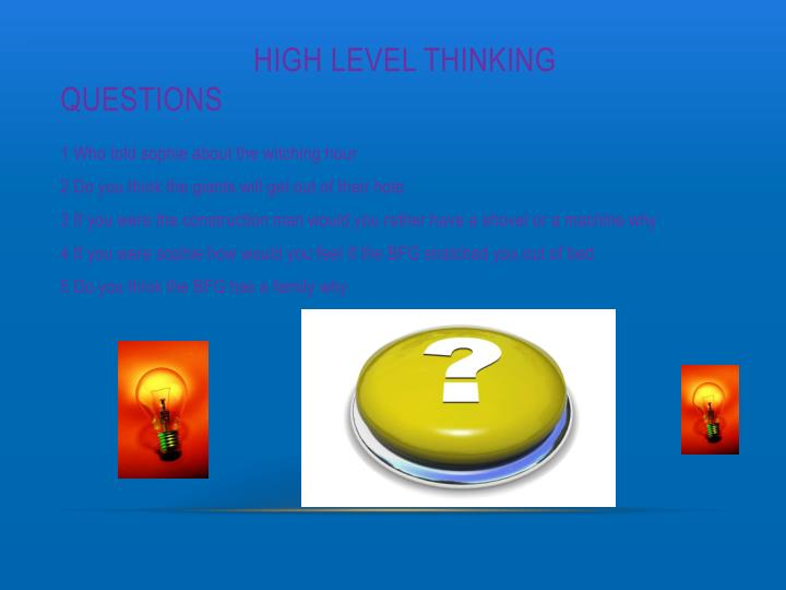 High level thinking questions