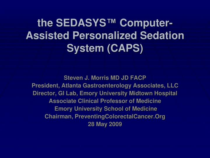 the sedasys computer assisted personalized sedation system caps n.