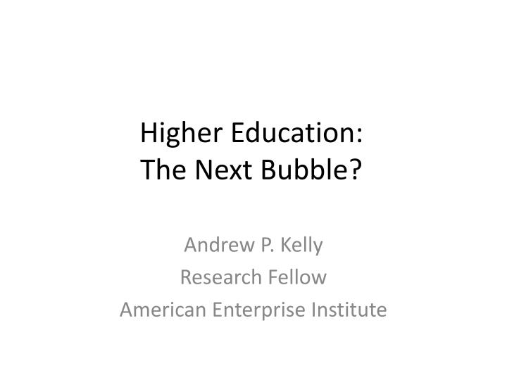 higher education the next bubble n.