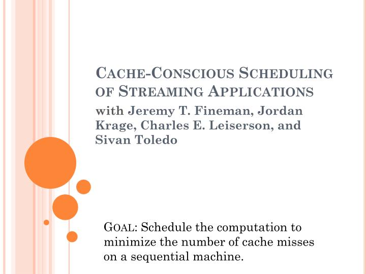 Cache conscious scheduling of streaming applications
