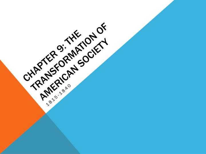 chapter 9 the transformation of american society n.