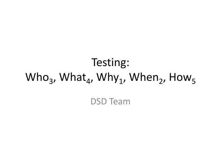 testing who 3 what 4 why 1 when 2 how 5 n.
