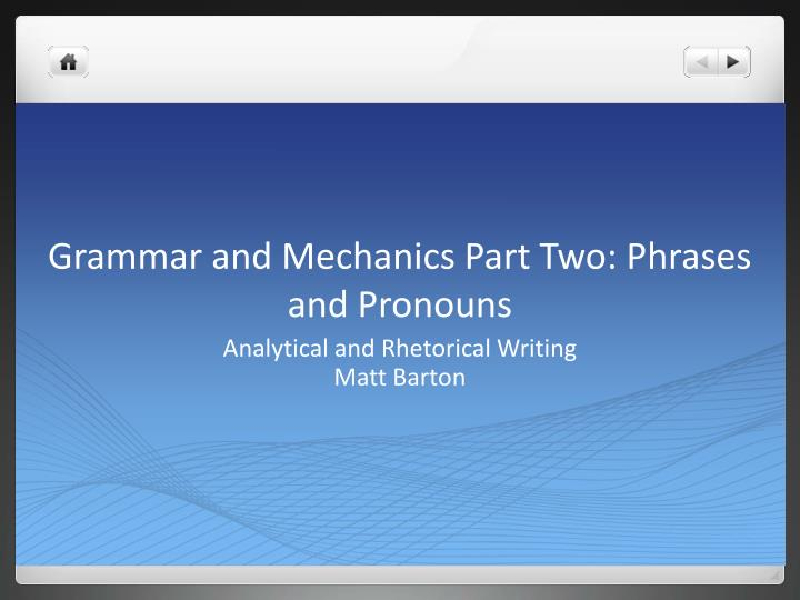 grammar and mechanics part two phrases and pronouns n.