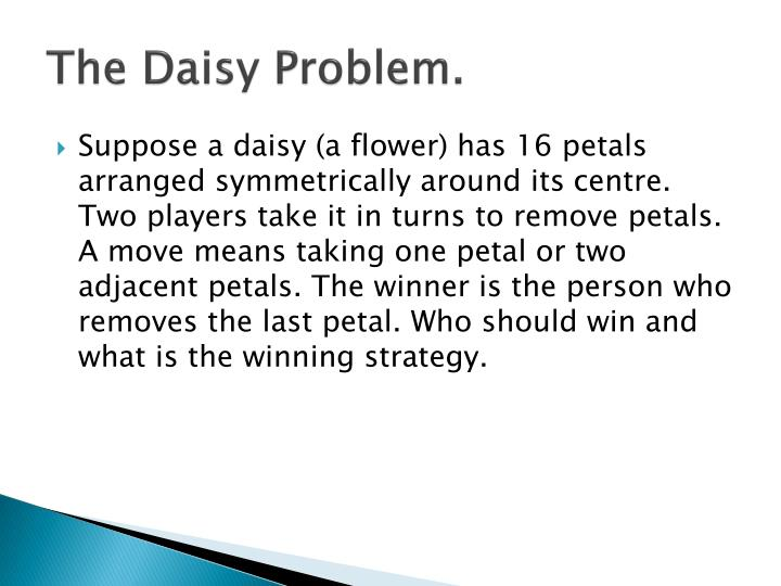 The Daisy Problem.