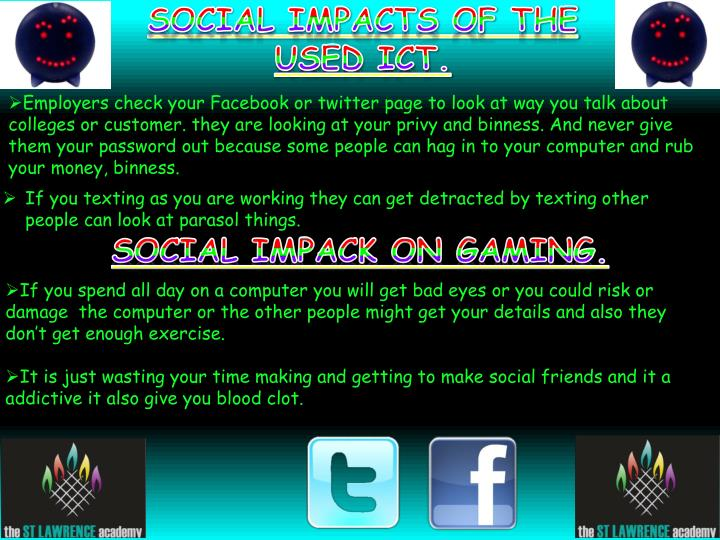 SOCIAL IMPACTS OF THE USED ICT.