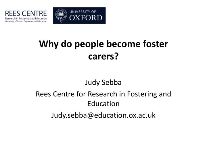 Why do people become foster