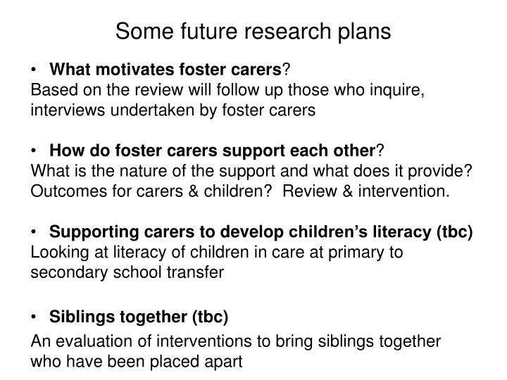 Some future research plans