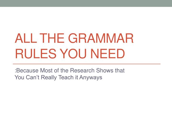 all the grammar rules you need n.