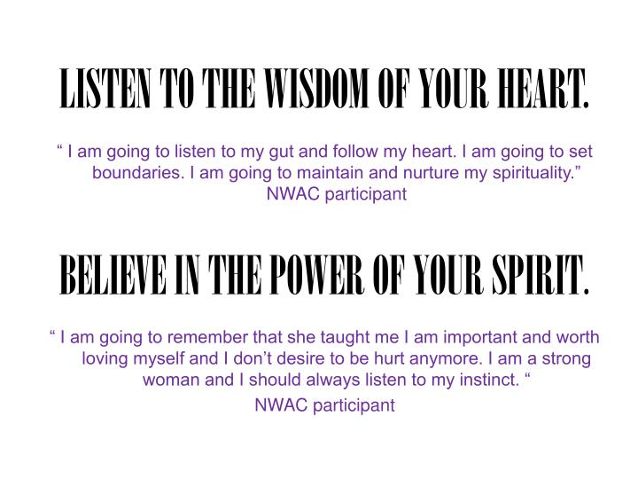 LISTEN TO THE WISDOM OF YOUR HEART.