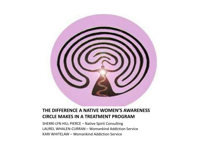 The difference a native women s awareness circle makes in a treatment program