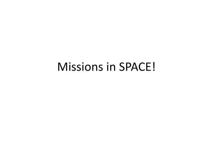 missions in space n.