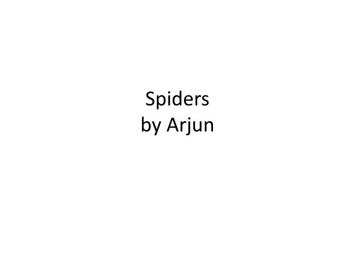 spiders by arjun n.