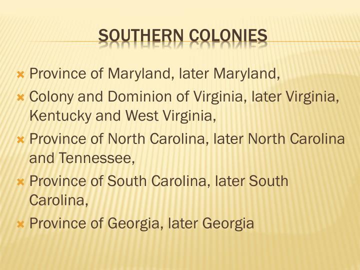 Province of Maryland, later Maryland,
