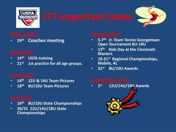 JTT Important Dates