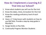 how do i implement a learning a z t rial into our school