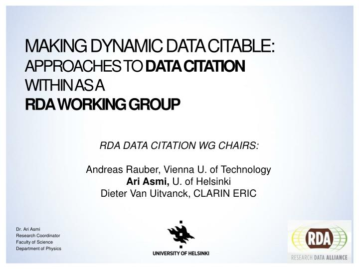 making dynamic data citable approaches to data citation within as a rda working group