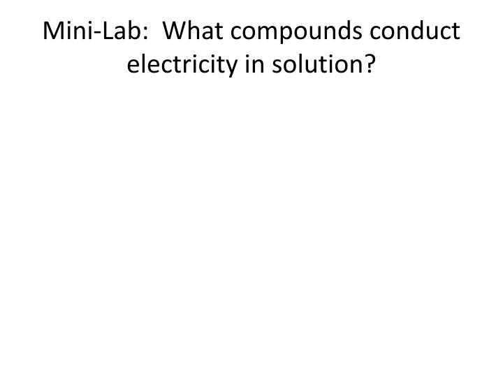 Mini-Lab:  What compounds conduct electricity in solution?