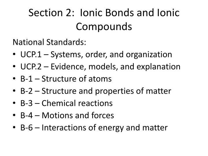 Section 2:  Ionic Bonds and Ionic Compounds