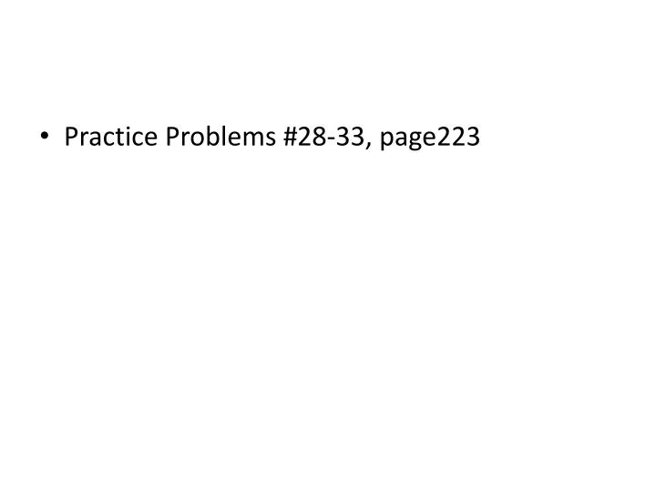 Practice Problems #28-33, page223