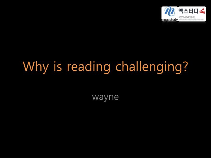 why is reading challenging n.