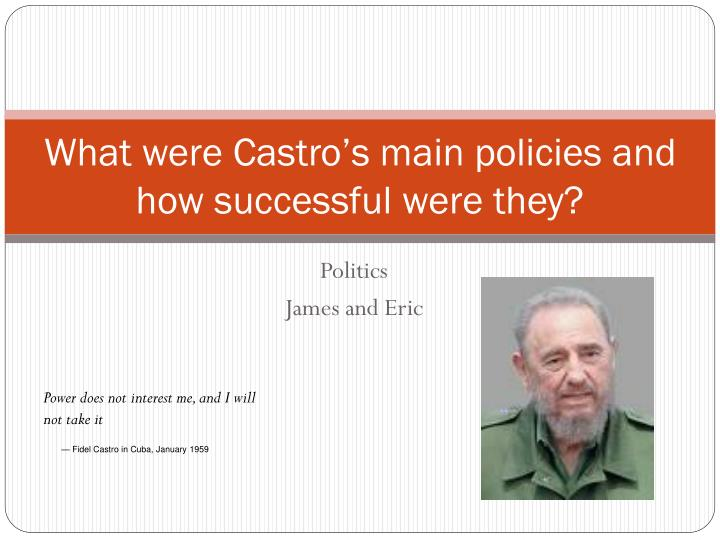 what were castro s main policies and how successful were they n.