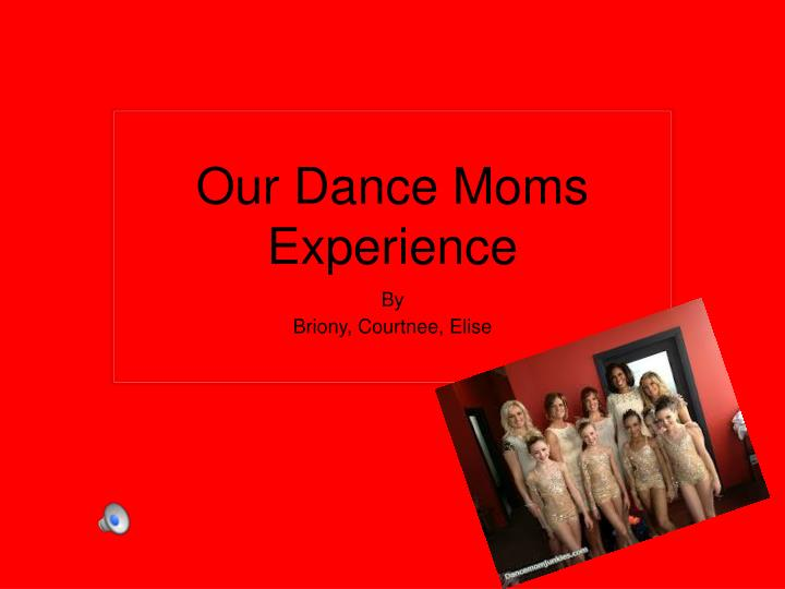our dance moms experience n.