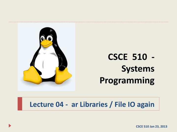 csce 510 systems programming n.