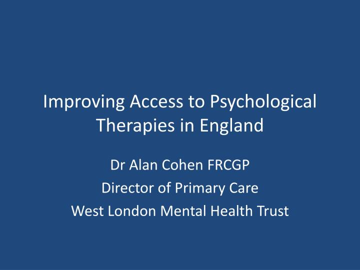 improving access to psychological therapies in england n.
