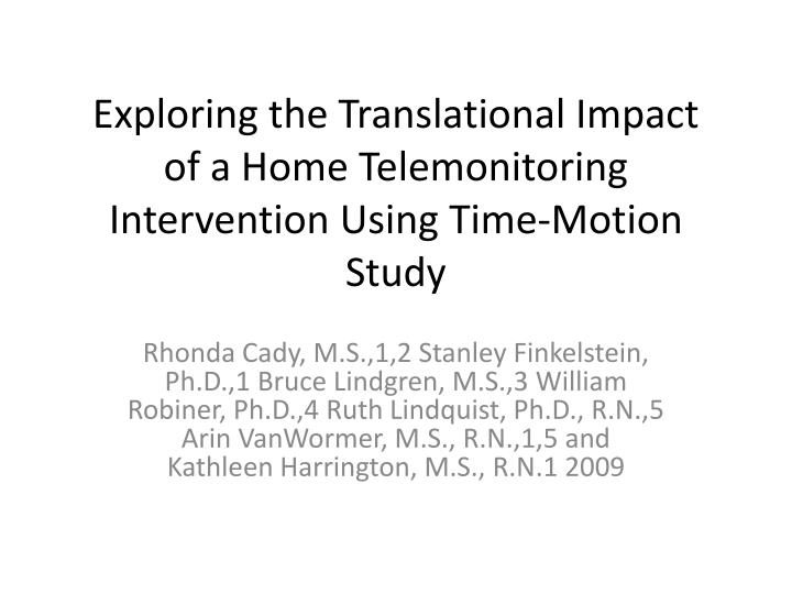 exploring the translational impact of a home telemonitoring intervention using time motion study n.