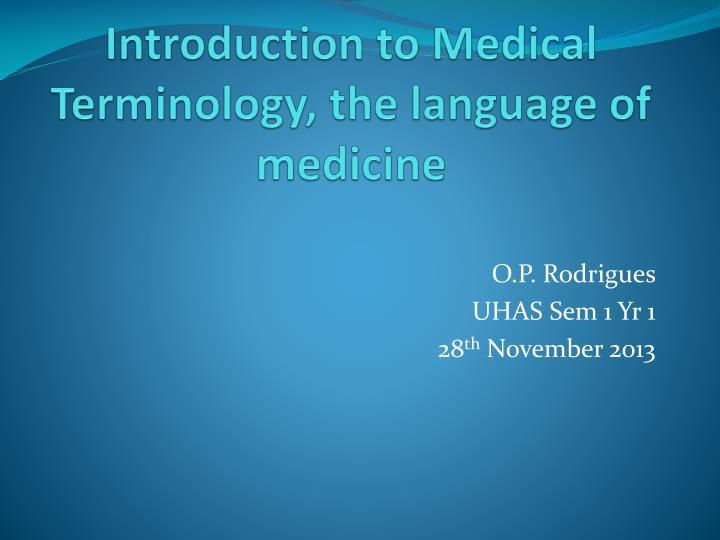 medical terminology lecture 2 introduction to medical terminology the language of medicine n.