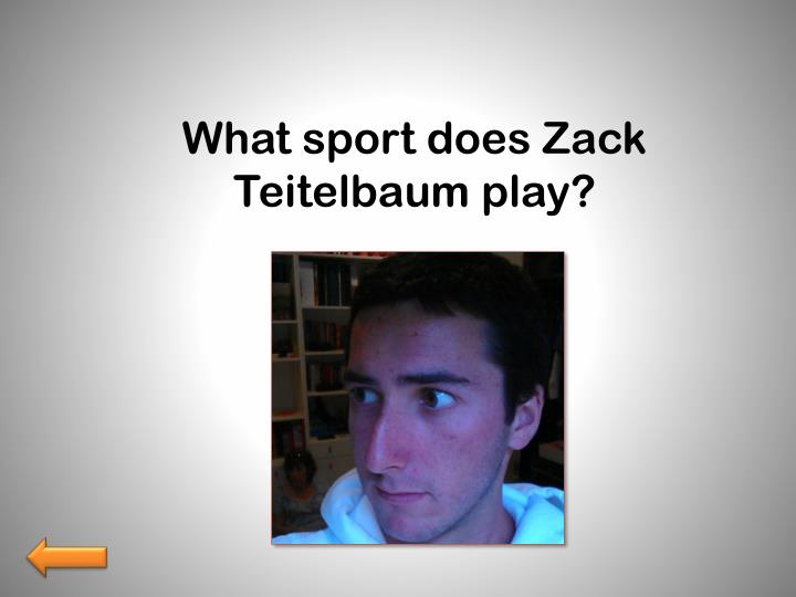 What sport does Zack