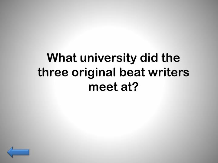 What university did the three original beat writers meet at?