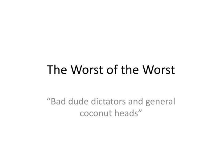 the worst of the worst n.