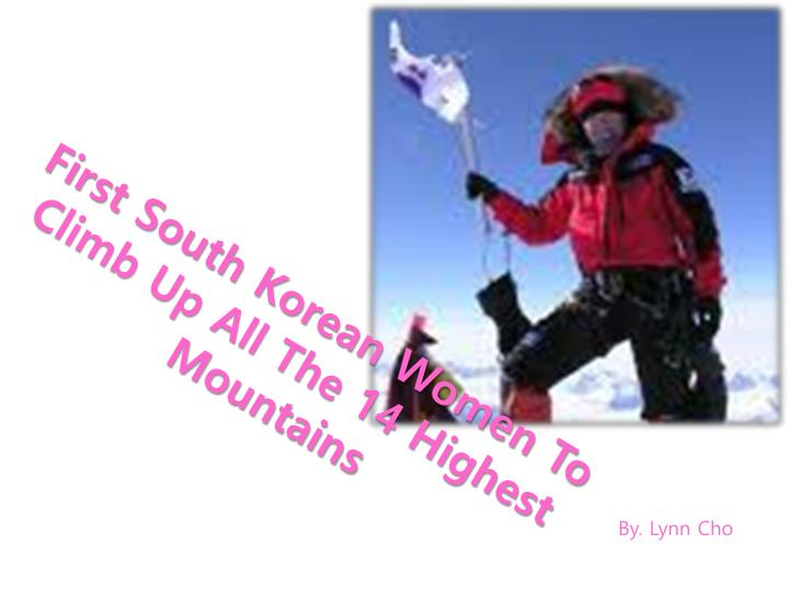 first south korean women to climb up all the 14 highest mountains n.
