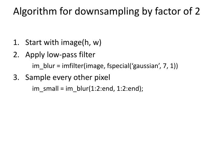 Algorithm for downsampling by factor of 2