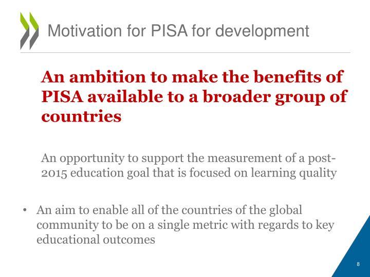 Motivation for PISA for development