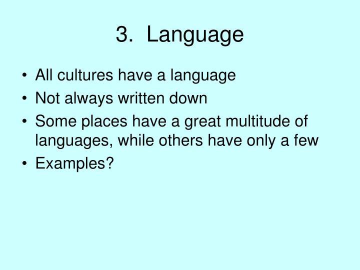 3.  Language